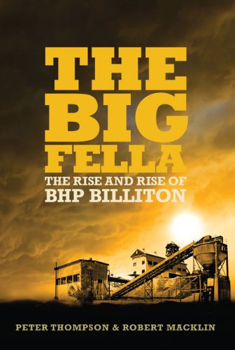 The Big Fella. The Rise and Rise of BHP Billiton.