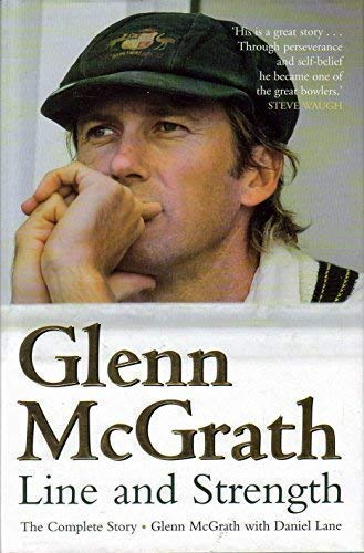 Glenn McGrath: Line and Strength: The Complete Story