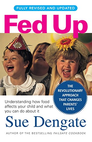 9781741667257: Fed Up: Understanding How Food Affects Your Child and What You Can Do About It