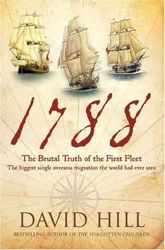 9781741667974: 1788: The Brutal Truth of the First Fleet