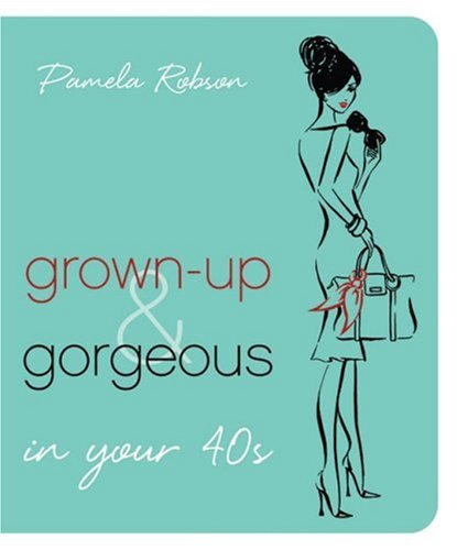 9781741668018: Grown-Up & Gorgeous in Your 40s