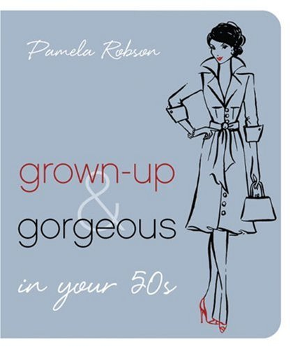 9781741668025: Grown-Up & Gorgeous in Your 50s