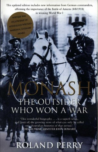 9781741668476: Monash - the Outsider Who Won a War - a Biography of Australias Greatest Military Commander