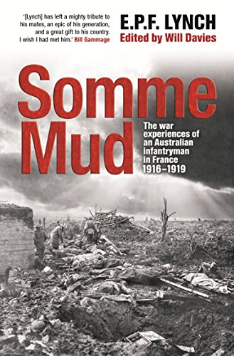 9781741668940: Somme Mud: The War Experiences of an Infantryman in France 1916-1919