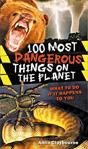 9781741691429: 100 Most Dangerous Things on the Planet: What to Do If it Happens to You