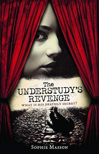 The Understudy's Revenge (Paperback): Sophie Masson