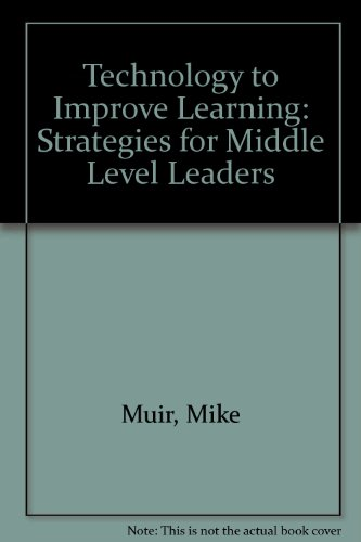 9781741707472: Technology to Improve Learning: Strategies for Middle Level Leaders