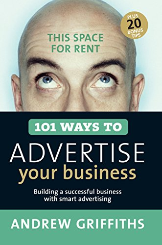 9781741750072: 101 Ways to Advertise Your Business: Building a Successful Business with Smart Advertising (101 . . . Series)