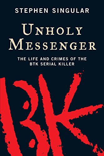 9781741750355: Unholy Messenger : The Life and Crimes of the BTK Serial Killer