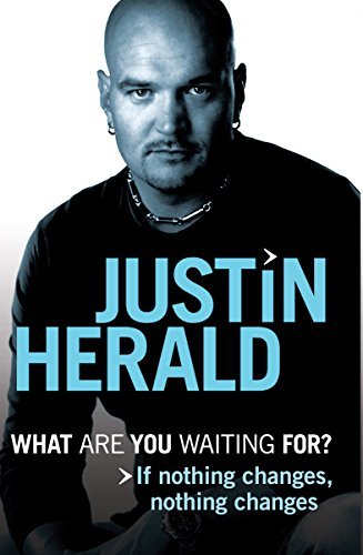 What Are you Waiting For?: If nothing changes, nothing changes: Justin Herald