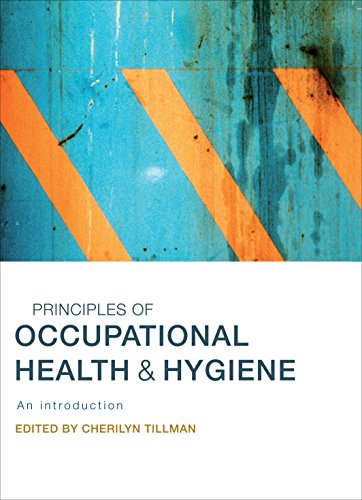 Principles of Occupational Health & Hygiene: An introduction: Cherilyn Tillman
