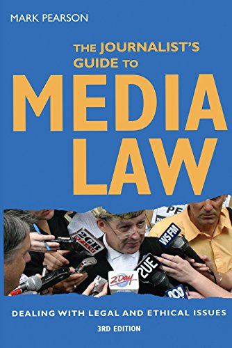 The Journalist`s Guide to Media Law: Dealing with Legal and Ethical Issues (Third Edition): Mark ...