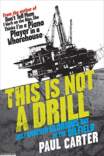 9781741751253: This Is Not a Drill: Just Another Glorious Day in the Oilfield