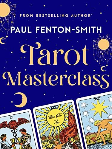 Tarot Masterclass: Fenton-Smith, Paul