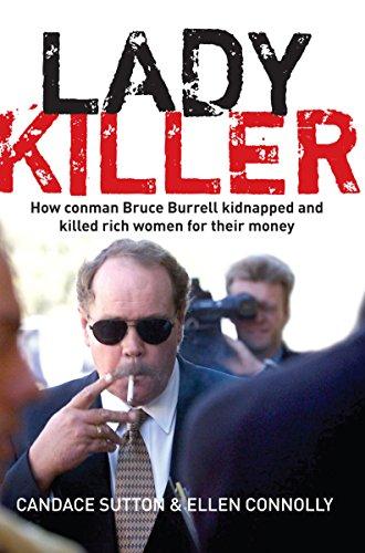 Ladykiller : How Conman Bruce Burrell Kidnapped: Candace Sutton; Ellen