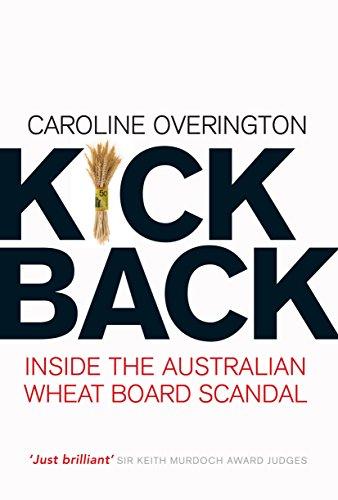 9781741751949: Kick Back: Inside The Australian Wheat Board Scandal