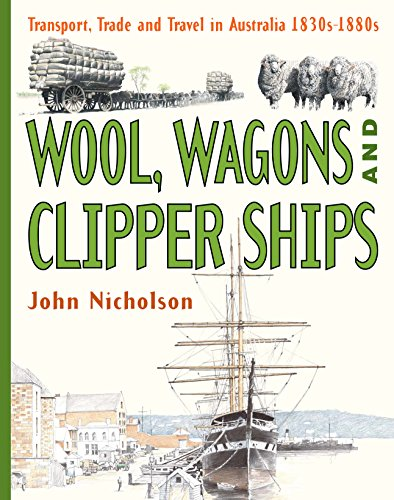 Wool, Wagons and Clipper Ships (Hardcover): John Nicholson