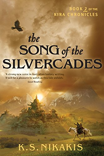 9781741752496: The Song of the Silvercades (Kira Chronicles, Book 2)