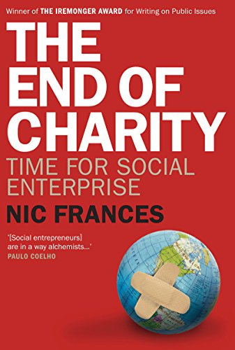 9781741752632: The End of Charity: Time for Social Enterprise
