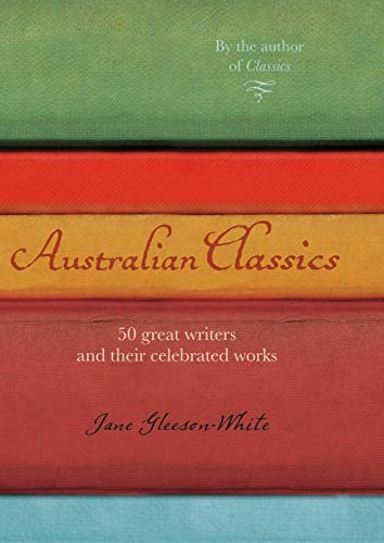 9781741753417: Australian Classics: 50 Great Writers and Their Celebrated Works