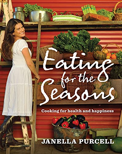 9781741754087: Eating for the Seasons: Cooking for Health and Happiness