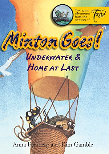 Minton Goes! Underwater & Home at Last: Anna Fienberg, Kim