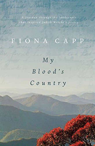 9781741754872: My Blood's Country: A Journey Through the Landscape that Inspired Judith Wright's Poetry