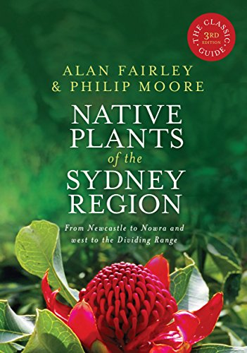 9781741755718: Native Plants of the Sydney Region: From Newcastle to Nowra and West to the Dividing Range