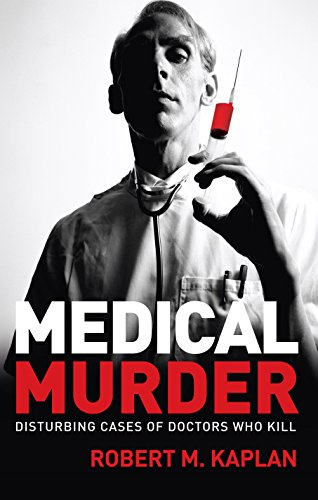 9781741756104: Medical Murder: Disturbing Cases of Doctors Who Kill