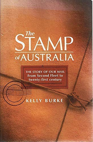 The Stamp of Australia: The Story of: Burke, Kelly