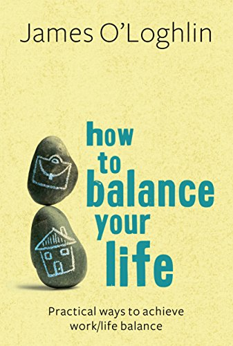 9781741756463: How to Balance Your Life: Practical Ways to Achieve Work/Life Balance