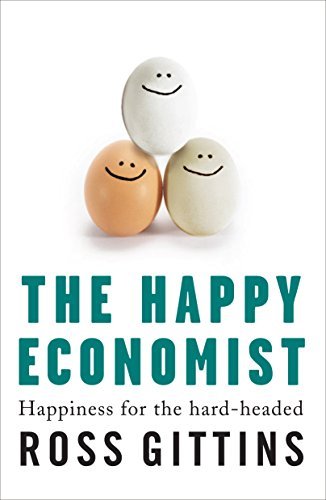 The Happy Economist: Happiness for the Hard-headed (1741756731) by Gittins, Ross