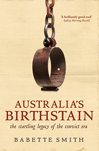 9781741756753: Australia's Birthstain: The Startling Legacy of the Convict Era