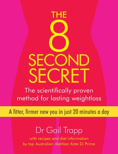 9781741756876: The 8 Second Secret: The Scientifically Proven Method for Lasting Weightloss