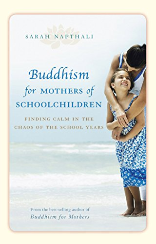 9781741756975: Buddhism for Mothers of Schoolchildren: Finding Calm in the Chaos of the School Years