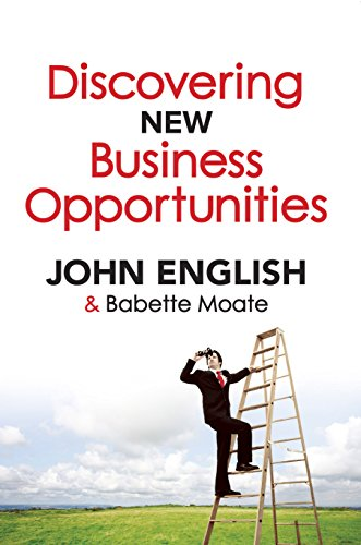 Discovering New Business Opportunities: Babette Moate,John English