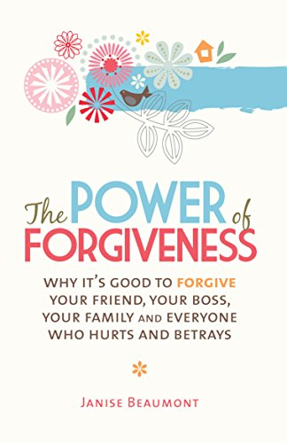 9781741757675: The Power of Forgiveness: Why It's Good to Forgive Your Friend, Your Boss, Your Family and Everyone Who Hurts and Betrays
