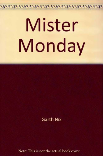Mister Monday Keys to the Kingdom 1: Nix, Garth