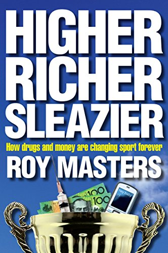 9781741759174: Higher Richer Sleazier: How Drugs and Money Are Changing Sport Forever