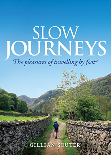 9781741759655: Slow Journeys: The Pleasures of Travelling By Foot