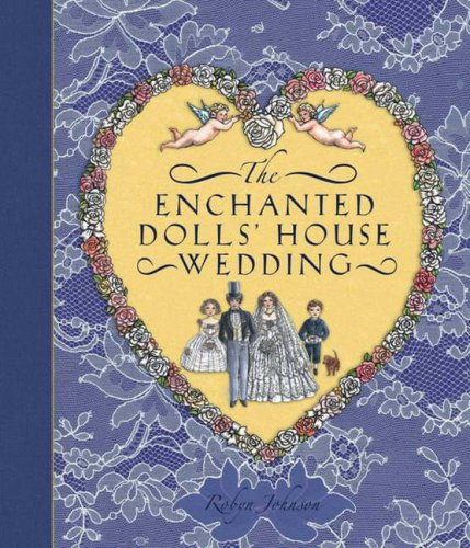 The Enchanted Dolls' House Wedding (9781741780901) by johnson-robyn