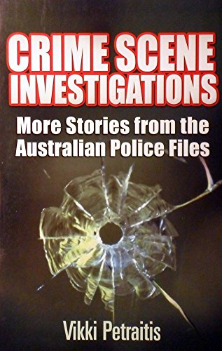 9781741784091: Crime Scene Investigations: More Great Forensics Stories from the Australian Police Files