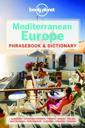 Lonely Planet Mediterranean Europe Phrasebook & Dictionary (Lonely Planet Phrasebook and Dictionary) (1741790069) by Lonely Planet