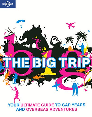 9781741790801: Lonely Planet The Big Trip (General Reference)