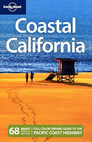 Lonely Planet Coastal California (Regional Travel Guide): Sara Benson, Andrew