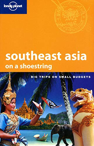 9781741792331: Southeast Asia on a shoestring (Lonely Planet Shoestring Guide)