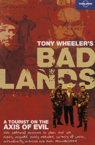 9781741792461: Bad Lands : a Tourist on the Axis of Evil