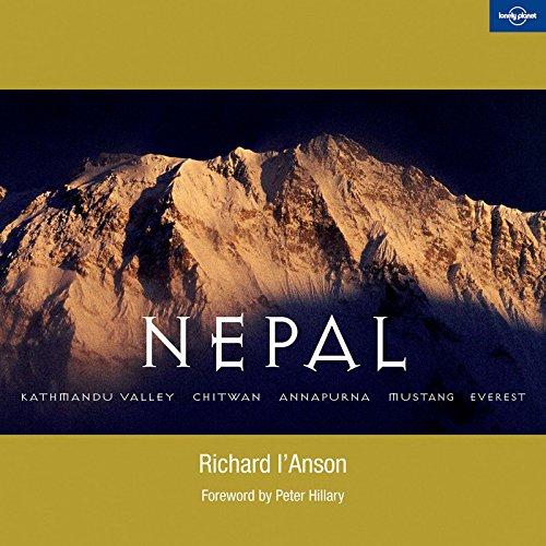 Nepal: Kathmandu Valley, Chitwan, Annapurna, Mustang, Everest: IAnson, Richard