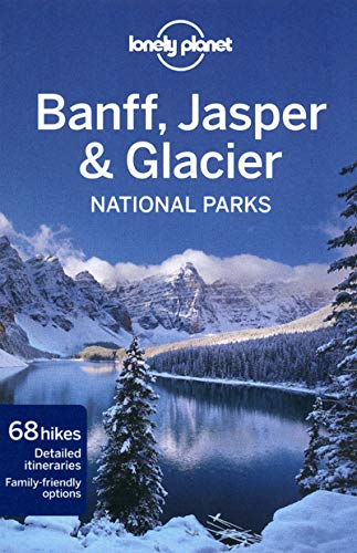 9781741794052: Lonely Planet Banff, Jasper and Glacier National Parks (Travel Guide)