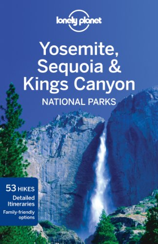 Lonely Planet Yosemite, Sequoia & Kings Canyon National Parks
